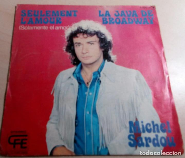 MICHEL SARDOU.SEULEMENT L´AMOUR.1978. (Música - Discos - Singles Vinilo - Pop - Rock - Extranjero de los 70)