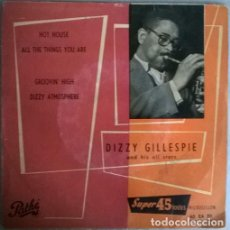 Discos de vinilo: DIZZY GILLESPIE. HOT HOUSE/ ALL THE THINGS YOU ARE/ GROOVIN HIGH/ DIZZY ATMOSPHERE. PATHE FRANCE1959. Lote 136641114