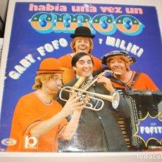 Discos de vinilo: LP GABY, FOFO Y MILIKI. HABÍA UNA VEZ UN CIRCO. MOVIE PLAY 1973 SPAIN (PROBADO Y BIEN). Lote 136651390