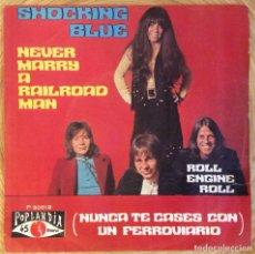 Disques de vinyle: SHOCKING BLUE NEVER MARRY A RAILROAD MEN EDIC ESPAÑA AÑO 1970 EXC. Lote 136666910