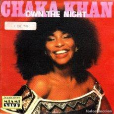Discos de vinilo: CHAKA KHAN - OWN THE NIGHT + OWN THE NIGHT INSTRUMENTAL SINGLE 1985 SPAIN. Lote 136685210