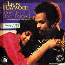 Discos de vinilo: LEON HAYWOOD - DON'T PUSH IT + DON'T FORCE IT SINGLE 1980 SPAIN. Lote 136685426