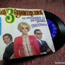 Discos de vinilo: LOS 3 SUDAMERICANOS / EN INVIERNO O EN VERANO QUE MAS DA + 1 (SINGLE 1969). Lote 136698390