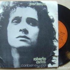 Discos de vinilo: ROBERTO CARLOS - CANTA EN ESPAÑOL - POR AMOR - SINGLE 1972 - CBS. Lote 136705046