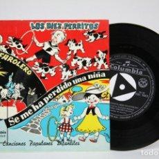 Discos de vinilo: DISCO EP DE VINILO - LOS DIEZ PERRITOS / SE ME HA PERDIDO UNA NIÑA.... - COLUMBIA - AÑOS 60/70. Lote 136706414