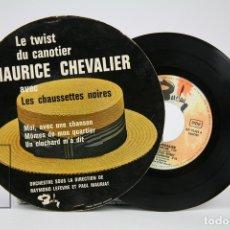 Discos de vinilo: DISCO EP DE VINILO - MAURICE CHEVALIER / LES CHAUSSETTES NOIRES - LE TWIST DU CANOTIER - BARCLAY. Lote 136716638