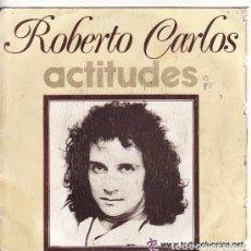 Discos de vinilo: == SB263 - SINGLE - ROBERTO CARLOS - ACTITUDES. Lote 136723810