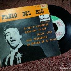 Discos de vinilo: PABLO DEL RIO--FONTANA 462,079 ME---SI VAS A CALATAYUD + 3 ...MADE IN FRANCE. Lote 136725042