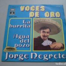 Discos de vinilo: JORGE NEGRETE - LA VOZ DE ORO - LA BURRITA - AGUA DEL POZO - SINGLE 1971. Lote 136760154