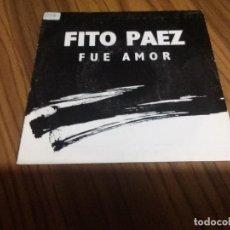 Discos de vinilo: FITO PAEZ. FUE AMOR. VINILO BUEN ESTADO. CON PEGATINA EN PORTADA. . Lote 136765122