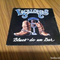 Discos de vinilo: ESCALONES. BLUES DE UN BAR. VINILO EN BUEN ESTADO. . Lote 136775178
