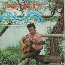 Discos de vinilo: CHOLO AGUIRRE - RIO DE AMOR / RIO DE AUSENCIA (SINGLE ESPAÑOL, DISCOS FIDIAS 1971). Lote 136785190