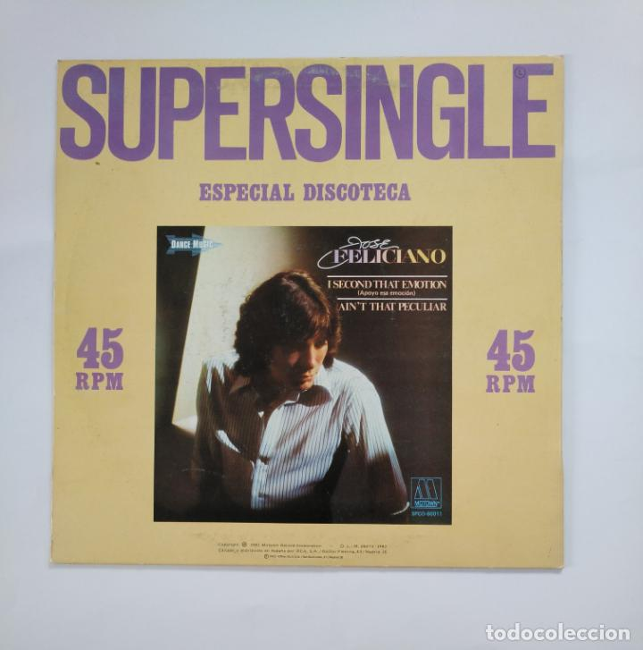 SUPERSINGLE ESPECIAL DISCOTECA. JOSE FELICIANO. I SECOND THAT EMOTION. AIN'T THAT PECULIAR. TDKDA49 (Música - Discos de Vinilo - Maxi Singles - Cantautores Españoles)