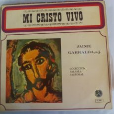 Discos de vinilo: MI CRISTO VIVO. JAIME GARRALDA. COLECCIÓN PALABRA PASTORAL 1969, MUSICA CRISTIANA, DISCO LP VINILO. Lote 136809102