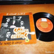 Discos de vinilo: GOLDEN EARRING RADAR LOVE / THE SONG IS OVER SINGLE VINILO DEL AÑO 1974 ESPAÑA 2 TEMAS MUY RARO. Lote 136899582