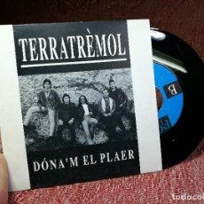 Discos de vinilo: TERRATREMOL - DONA´M EL PLAER - SINGLE PROMOCIONAL 1992 - PICAP. Lote 136902294