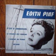 Discos de vinilo: EDITH PIAF - C´EST A HAMBOURG + LE CHEMIN DES FORAINS + L´HOMME AU PIANO + RETOUR . Lote 136974390