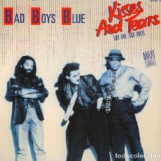 Discos de vinilo: BAD BOYS BLUE ?– KISSES AND TEARS (MY ONE AND ONLY) - MAXI-SINGLE PROMO SPAIN 1986. Lote 137009282