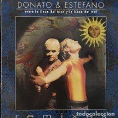 Discos de vinilo: DONATO Y ESTEFANO - ENTRE LA LINEA DEL BIEN Y DEL MAL REMIXES - MAXI SINGLE DE 12 PULGADAS DE VINILO. Lote 137112302