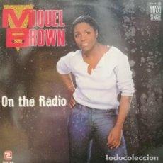 Discos de vinilo: MIQUEL BROWN - ON THE RADIO - MAXI SINGLE DE 12 PULGADAS DE VINILO. Lote 137112434