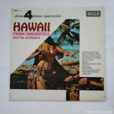 Discos de vinilo - FRANK CHACKSFIELD ADN HIS ORCHESTRA. - HAWAII. LP. TDKDA50 - 137126970