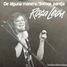 Disques de vinyle: ROSA LEÓN - DE ALGUNA MANERA - SINGLE SPAIN 1986. Lote 137138558
