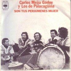 Discos de vinilo: CARLOS MEJÍA GODOY Y LOS DE PALACAGÜINA ?– SON TUS PERJUMENES MUJER - SINGLE SPAIN 1977. Lote 137143778