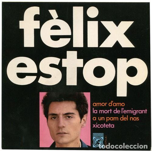 FÈLIX ESTOP - AMOR D'AMO + 3 CANCIONES - EP (CONCÈNTRIC, 1968) NUEVO A ESTRENAR (Música - Discos de Vinilo - EPs - Cantautores Españoles)