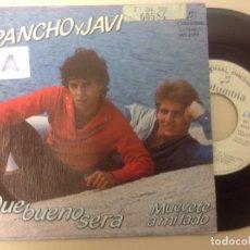 Discos de vinilo: PANCHO Y JAVI -QUE BUENO SERA -SINGLE PROMO 1983 -PEDIDO MINIMO 3 EUROS. Lote 137177910