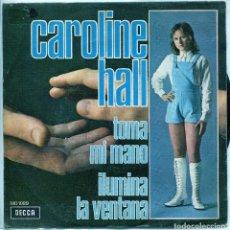 Disques de vinyle: CAROLINE HALL / TOMA MI MANO (FESTIVAL MALAGA '71) / ILUMINA LA VENTANA (SINGLE PROMO 1971). Lote 137179938