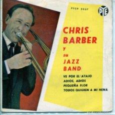 Discos de vinilo: CHRIS BARBER Y SU JAZZ BAND / PEQUEÑA FLOR / VE POR EL ATAJO + 2 (EP 1963)). Lote 137183182