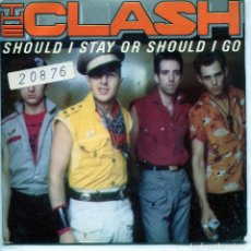 Discos de vinilo: THE CLASH / SHOULD I STAY OR SHOULD I GO / STRAIGHT TO HELL (SINGLE 1982). Lote 137185650