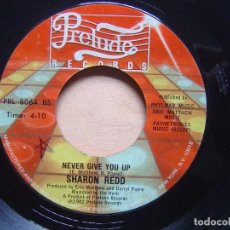Discos de vinilo: SHARON REDD NEVER GIVE YOU + IN THE NAME OF LOVE - SINGLE US 1982 - PRELUDE. Lote 137320602