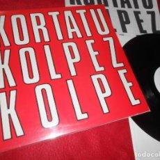 Discos de vinilo: KORTATU KOLPEZ KOLPE LP 1988 OIHUKA ORIGINAL NEGU GORRIAK FERMIN MUGURUZA. Lote 137397534