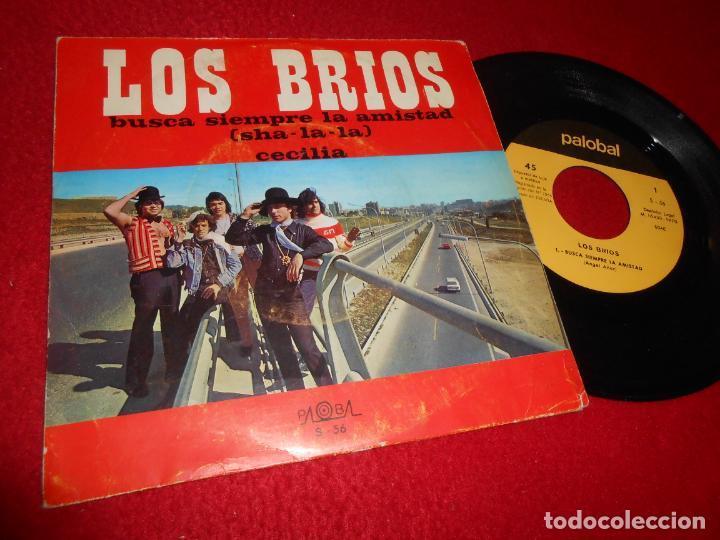 LOS BRIOS BUSCA SIEMPRE LA AMISTAD (SHA LA LA)/CECILIA 7 SINGLE 1970 PALOBAL (Música - Discos - Singles Vinilo - Grupos Españoles de los 70 y 80)