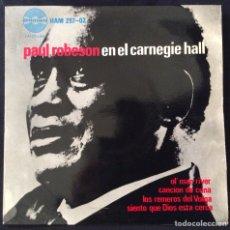 Discos de vinilo: PAUL ROBESON EN EL CARNEGIE HALL EP EDIC ESPAÑA AÑO 1963 EXCELENTE. Lote 137425394