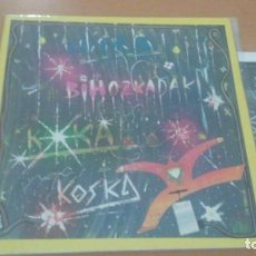 Discos de vinilo: KOSKA BIHOZKADAK LP GATEFOLD INSERTO XOXOA 1979. Lote 173199780