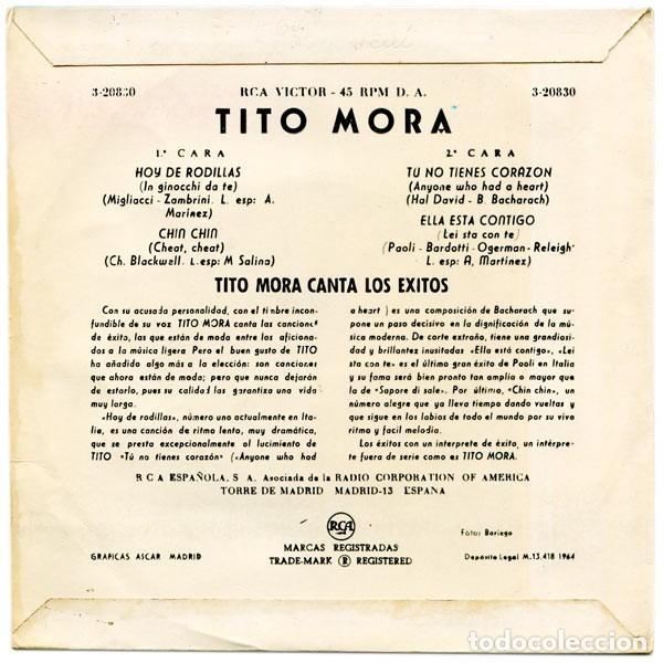Discos de vinilo: Tito Mora – Hoy De Rodillas / Chin Chin / Tu No Tienes Corazón / Ella Está Contigo (España, 1963) - Foto 2 - 137462946