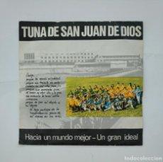 Discos de vinilo: TUNA DE SAN JUAN DE DIOS. - HACIA UN MUNDO MEJOR / UN GRAN IDEAL. SINGLE. TDKDS11. Lote 137465490