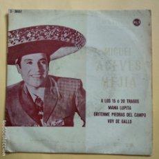 Discos de vinilo: EP MIGUEL ACEVES MEJIA - A LOS 15 Ó 20 TRAGOS . Lote 137552246