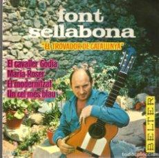 Discos de vinilo: EP FONT SELLABONA, EL TROVADOR DE CATALUNYA : EL CAVALLER GODIA + 3 . Lote 137569650