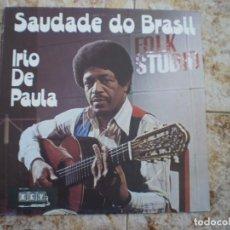 Discos de vinilo: LP. IRIO DE PAULA. SAUDADE DO BRASIL. AÑO 1971. . Lote 137614426