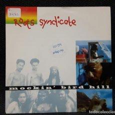 Discos de vinilo: ROOTS SYNDICATE - MOCKIN' BIRD HILL - SINGLE - ESPAÑA - 1993 - POLYDOR - NO USO CORREOS. Lote 137650294