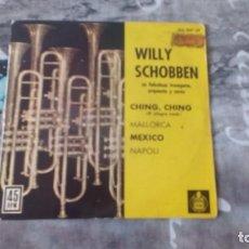 Discos de vinilo: WILLY SCHOBBEN - CHING CHING - MALLORCA - MEXICO - NAPOLI - HX 007-32 - 1962. Lote 137658094