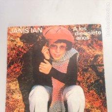 Discos de vinilo: JANIS IAN - A LOS DIECISIETE AÑOS. Lote 137668042