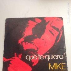Discos de vinilo: QUE TE QUIERO - MIKE KENNEDY. Lote 137671178