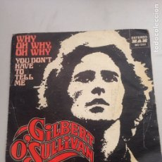 Discos de vinilo: GILBERT O'SULLIVAN - WHY , OH WHY , OH WHY. Lote 137671468