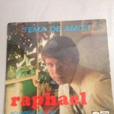 Discos de vinilo: RAPHAEL - TEMA DE AMOR. Lote 137671632