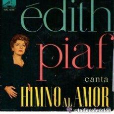Discos de vinilo: EDITH PIAF - HIMNO AL AMOR (HYMNE À L'AMOUR) EP LA VOZ DE SU AMO SPAIN 1960. Lote 137679430