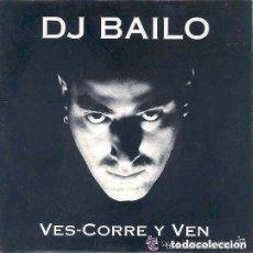 Discos de vinilo: DJ BAILO - VES-CORRE Y VEN - SINGLE PROMO SPAIN 1994. Lote 137692390